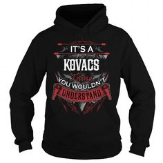 KOVACS, KOVACS T Shirt, KOVACS Tee #name #tshirts #KOVACS #gift #ideas #Popular #Everything #Videos #Shop #Animals #pets #Architecture #Art #Cars #motorcycles #Celebrities #DIY #crafts #Design #Education #Entertainment #Food #drink #Gardening #Geek #Hair #beauty #Health #fitness #History #Holidays #events #Home decor #Humor #Illustrations #posters #Kids #parenting #Men #Outdoors #Photography #Products #Quotes #Science #nature #Sports #Tattoos #Technology #Travel #Weddings #Women
