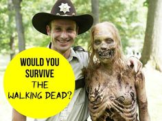 Would You Survive In The Walking Dead? Play  now and find out if you could actually last in the walking dead world.  I got; Ultimate Survivor