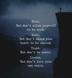 Give but dont allow yourself to be used.