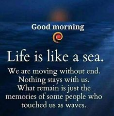 Philosophy of life Good Morning Prayer, Good Morning Messages, Good Morning Greetings, Morning Prayers, Good Morning Good Night, Good Morning Wishes, Good Morning Beautiful Quotes, Good Morning Inspirational Quotes, Good Night Quotes