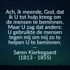 Maar U zag dat anders - Søren Kierkegaard – Soren Kierkegaard, Christian Quotes, Be Yourself Quotes, Christianity, Faith, Christianity Quotes, Loyalty, Believe, Religion