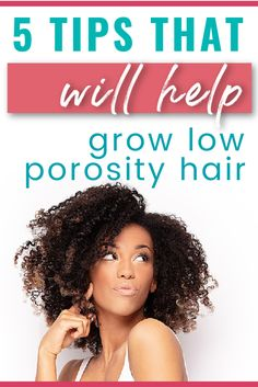 5 LOW POROSITY HAIR CARE TIPS YOU WILL WANT TO KNOW