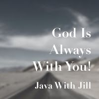 God Is Always With You! - Java With Jill