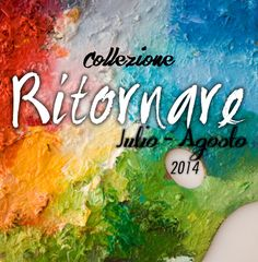 Collezione Ritornare Julio-Agosto 2014