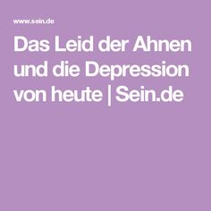 Das Leid der Ahnen und die Depression von heute | Sein.de