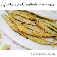 Delicinhas e Coisinhas: Quiabo com Crosta de Parmesão #umareceitanovapordi...