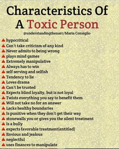 Characteristics Of A Toxic Person Cunsiglío A hypocritical A Can't take criticism of any kind A Never admits to being wrong A plays mind games A Extremely manipulative A Always has to win A self serving and selfish A Tendency to l Narcissistic People, Narcissistic Behavior, Narcissistic Abuse Recovery, Narcissistic Personality Disorder, Characteristics Of A Narcissist, Disorders, Codependency Recovery, Narcissistic Mother, Writing Tips