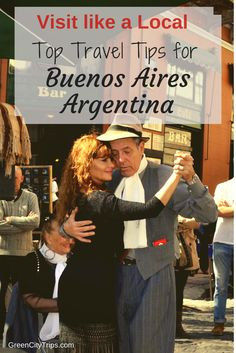 Visit like a Local: Top Travel Tips for Buenos Aires, Argentina   ©GreenCityTrips http://greencitytrips.com/top-travel-tips-buenos-aires-argentina/