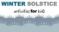 Learn beautiful ways to spend winter solstice with your family and friends.