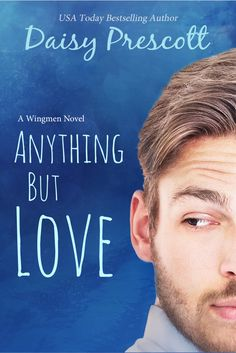 Fangirl Moments and My Two Cents:  ANYTHING BUT LOVE by Daisy Prescott Cover Reveal