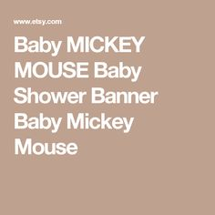 Baby MICKEY MOUSE Baby Shower Banner Baby Mickey Mouse Mickey Mouse Baby Shower, Minnie Mouse Party, Mickey Mouse Banner, Baby Shower Candy, Food Tent, Bag Toppers, Shower Banners, Bar Wrappers, Thank You Tags