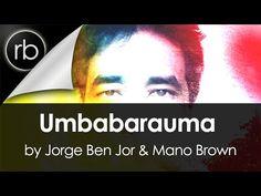Jorge Ben Jor & Mano Brown - Umbabarauma