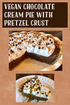 Chocolate Pies, Chocolate Cream, Vegan Chocolate, Mini Chocolate Chips, Non Dairy Butter, Pretzel Crust, Vegan Caramel, Coconut Whipped Cream, Cream Pie
