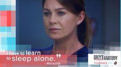 """I need to learn to sleep alone."" Meredith Grey to Amelia Shepherd, Maggie Pierce, and Miranda Bailey, Grey's Anatomy quotes"
