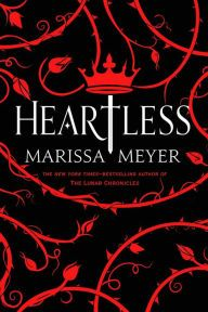 HEARTLESS - MARISSA MEYER...COVER REVEAL!!! So excited for November 8th!!!