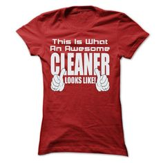 THIS IS AN AWESOME Cleaner LOOKS LIKE T Shirts, Hoodies, Sweatshirts. GET ONE ==> https://www.sunfrog.com/LifeStyle/THIS-IS-AN-AWESOME-Cleaner-LOOKS-LIKE-T-SHIRTS-Ladies.html?41382