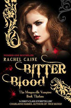 Bitter blood ,The Morganville Vampires novel by RACHEL CAINE