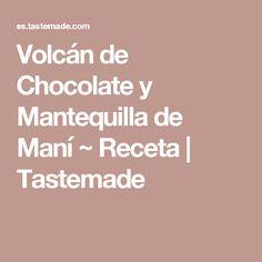 Volcán de Chocolate y Mantequilla de Maní ~ Receta | Tastemade