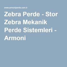 Zebra Perde - Stor Zebra Mekanik Perde Sistemleri - Armoni