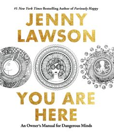 You Are Here : An Owner's Manual for Dangerous Minds by Jenny Lawson Paperback) for sale online Dangerous Minds, New Books, Good Books, Books To Read, Neil Gaiman, Date, Furiously Happy, Doodles, Reading Online