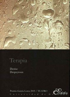 """""""Terapia"""". Obra premiada en la categoría de teatro de los Premios Federico García Lorca de 2005 organizados por la Universidad de Granada."""