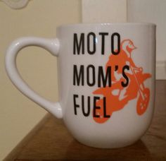 Moto Mom Coffee Cup Moto Mom's Fuel Moto Mom by MommaBeckysCrafts