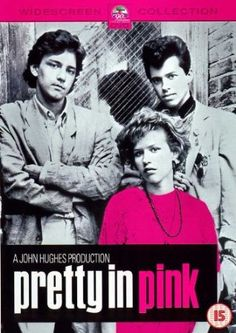 Pretty In Pink movie poster: loved this movie - my all time classic fav'