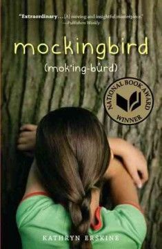 Mockingbird : (mok'ing-bûrd) by Kathryn Erskine.  Click the cover image to check out or request the teen kindle.