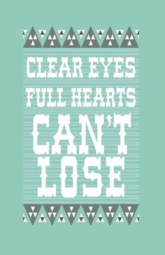 clear eyes, full hearts, can't lose //   Friday Night Lights