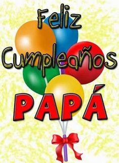 Imágenes de Cumpleaños para Papá | Felicitaciones, Frases para Dedicar - ツ Imagenes y Tarjetas para Felicitar en Cumpleaños ツ