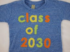 Class of Tshirt by lilthreadzclothing - This was a special request I made to the shop and it turned out so cute it became a part of her shop! So cute... Hope lilthreadzclothing sells a ton!