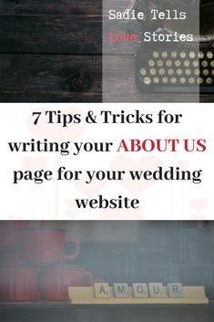 Writing Tips Freebie Gift Wedding, Wedding Ideas, Love Story Wedding, How We Met, About Us Page, Free Tips, Wedding Website, Writing Tips, Wedding Planning
