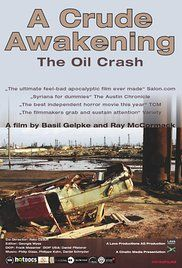 The Crude Awakening Watch Online. A theatrical documentary on the planet's dwindling oil resources.
