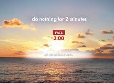 Do Nothing For 2 Minutes | 35 Random Corners Of The Internet You Should Visit When You Need A Break