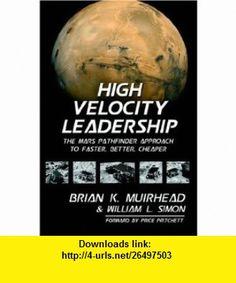 High Velocity Leadership (9781930235465) Brian K Muirhead, William L Simon , ISBN-10: 1930235461  , ISBN-13: 978-1930235465 ,  , tutorials , pdf , ebook , torrent , downloads , rapidshare , filesonic , hotfile , megaupload , fileserve