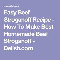 Easy Beef Stroganoff Recipe - How To Make Best Homemade Beef Stroganoff - Delish.com