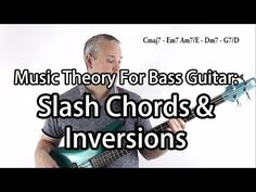Music Theory For Bass Guitar - Slash Chords & Inversions (L#22) - YouTube