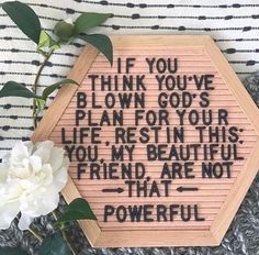 If you think you've blown God's plan got your life, rest in this; you, my beautiful friend, are not that powerful. My Beautiful Friend, Beautiful Words, Wonderful Life, How To Feel Beautiful, The Words, Cool Words, Bible Quotes, Me Quotes, Godly Quotes