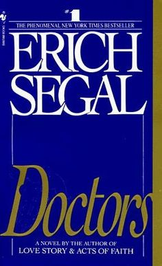 Doctors by Eric Segal is a Book worth reading