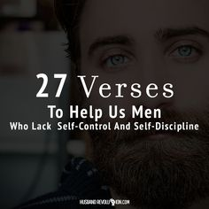 27 Verses To Help Us Men Who Lack Self-Control And Self-Discipline