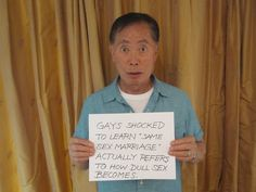 6 Things That Will Happen Now That The Sanctity Of Marriage Is Destroyed, got to love George Takei