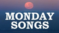 The TOP 30 SONGS About MONDAY Most people don't like Mondays, and whinge about it, and some make music about it. Monday doesn't have to be filled with doom & gloom as sung by the Boomtown Rats ...