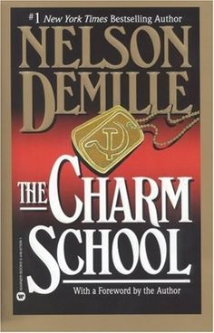 The Charm School by Nelson Demille - One of the best books I've read in a long time.