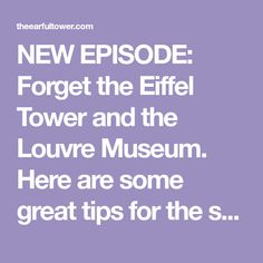 NEW EPISODE: Forget the Eiffel Tower and the Louvre Museum. Here are some great tips for the second timer.