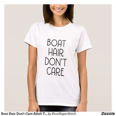 Boat Hair Don't Care Adult T-shirt