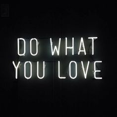 and....love what you do.  it takes both