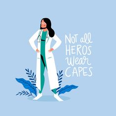 Not all heroes wear capes Free Vector Medical Quotes, Medical Art, Medical Wallpaper, Nurse Art, Doctors Day, New Background Images, All Hero, Graphic Design Templates, Medical Students