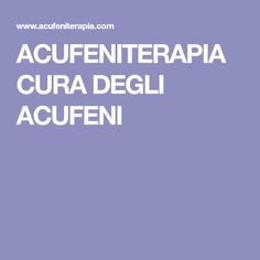 ACUFENITERAPIA CURA DEGLI ACUFENI