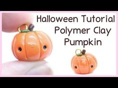 Kawaii Pumpkin Charm ● Polymer Clay Halloween Tutorial - YouTube
