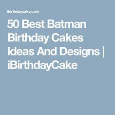 50 Best Batman Birthday Cakes Ideas And Designs | iBirthdayCake